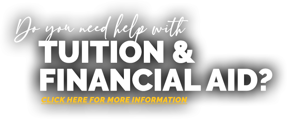 Do you need help with tuition and financial aid? Click here!